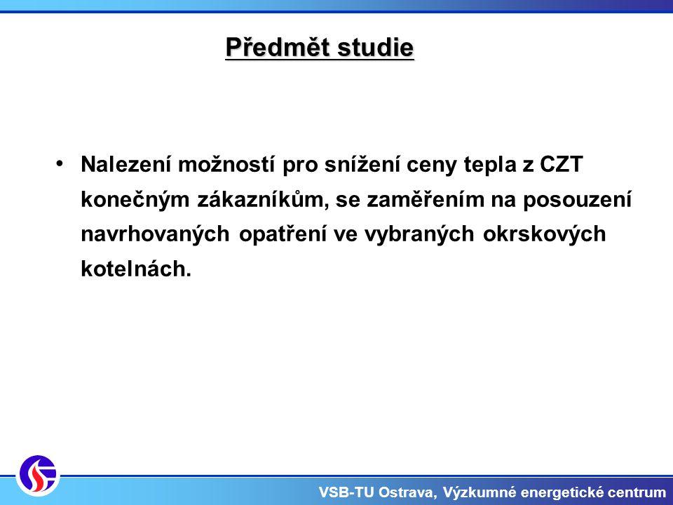 VSB-TU Ostrava, Výzkumné energetické centrum Předmět studie Nalezení možností pro snížení ceny tepla z CZT konečným zákazníkům, se zaměřením na posouzení navrhovaných opatření ve vybraných okrskových kotelnách.