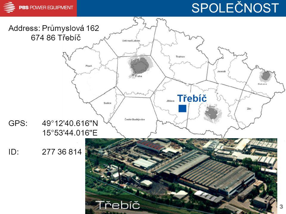 3 SPOLEČNOST Address:Průmyslová 162 674 86 Třebíč GPS:49°12 40.616 N 15°53 44.016 E ID:277 36 814