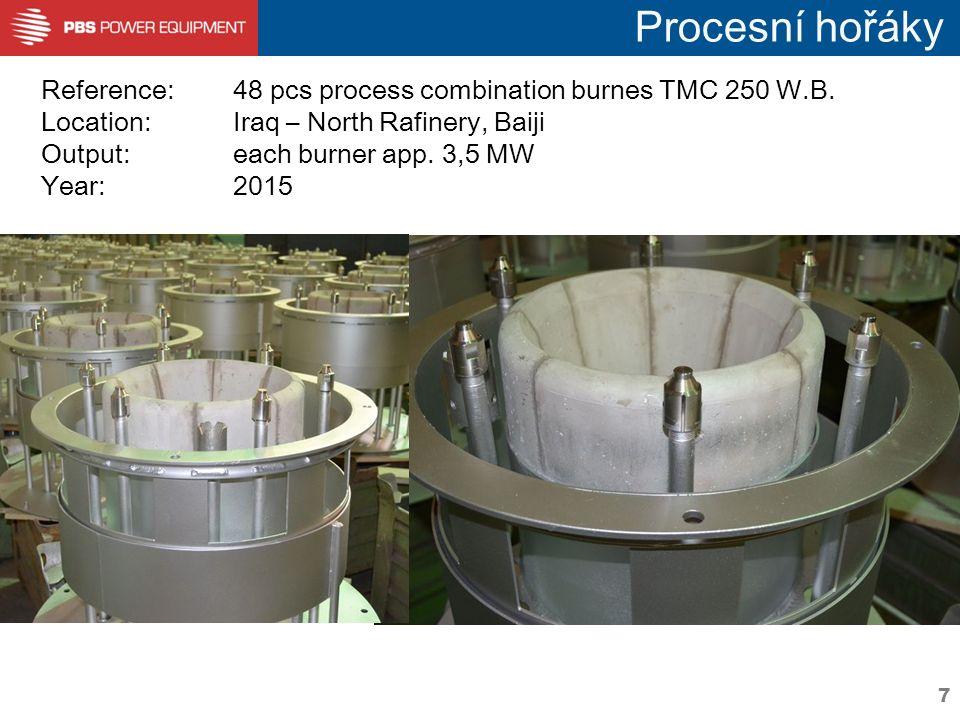 7 Procesní hořáky Reference: 48 pcs process combination burnes TMC 250 W.B. Location:Iraq – North Rafinery, Baiji Output:each burner app. 3,5 MW Year: