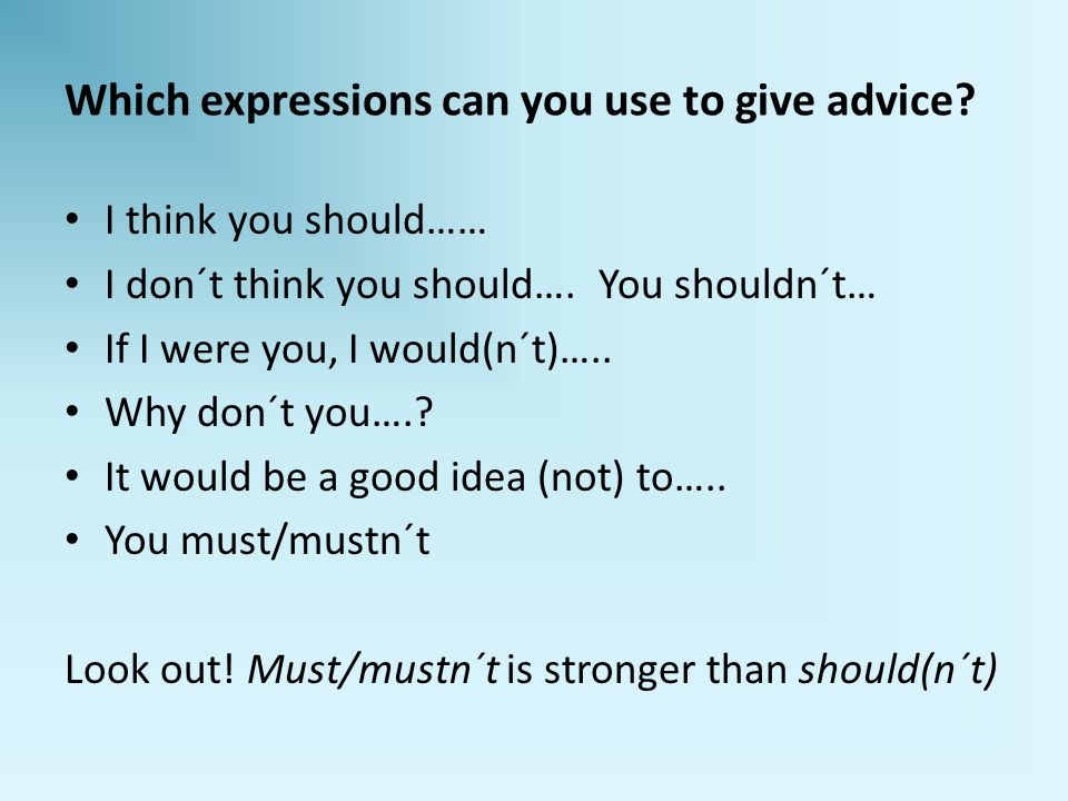 Which expressions can you use to give advice.