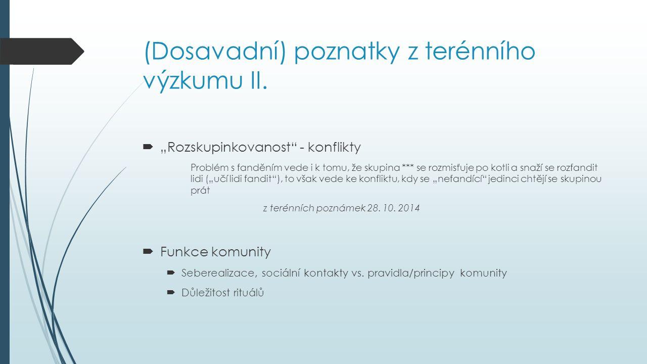 (Dosavadní) poznatky z terénního výzkumu II.