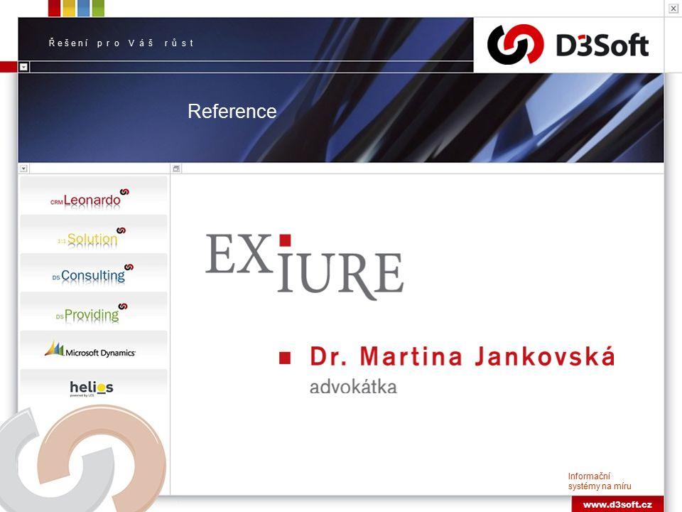 Ř e š e n í p r o V á š r ů s t Informační systémy na míru www.d3soft.cz Reference