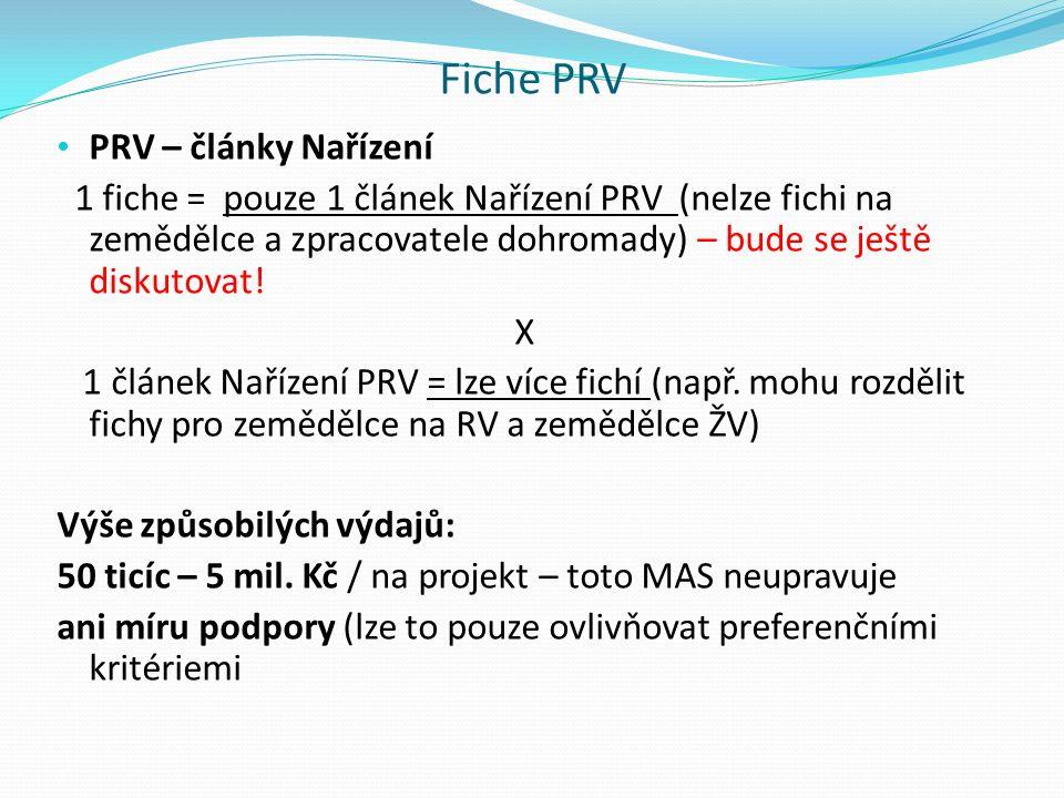 Fiche PRV PRV – články Nařízení 1 fiche = pouze 1 článek Nařízení PRV (nelze fichi na zemědělce a zpracovatele dohromady) – bude se ještě diskutovat.