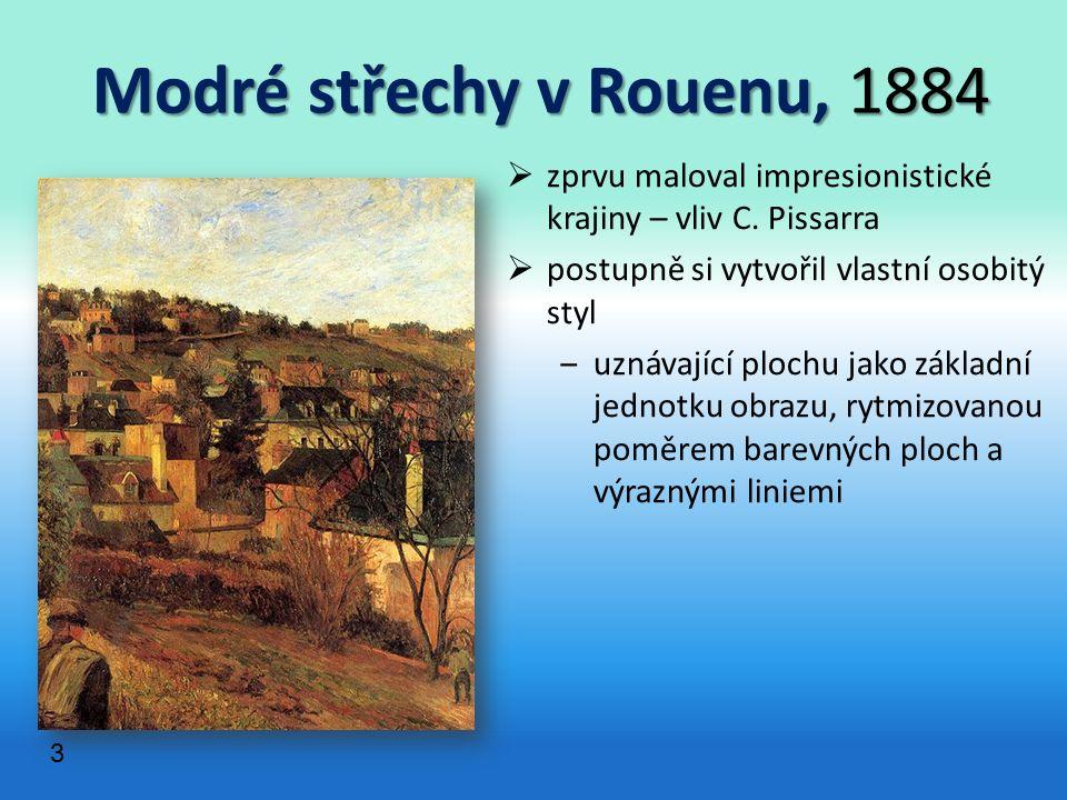 Modré střechy v Rouenu, 1884 Modré střechy v Rouenu, 1884  zprvu maloval impresionistické krajiny – vliv C.