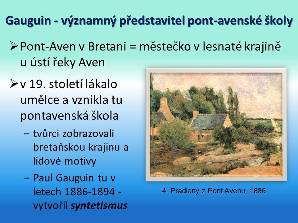 Gauguin - významný představitel pont-avenské školy  v 19.