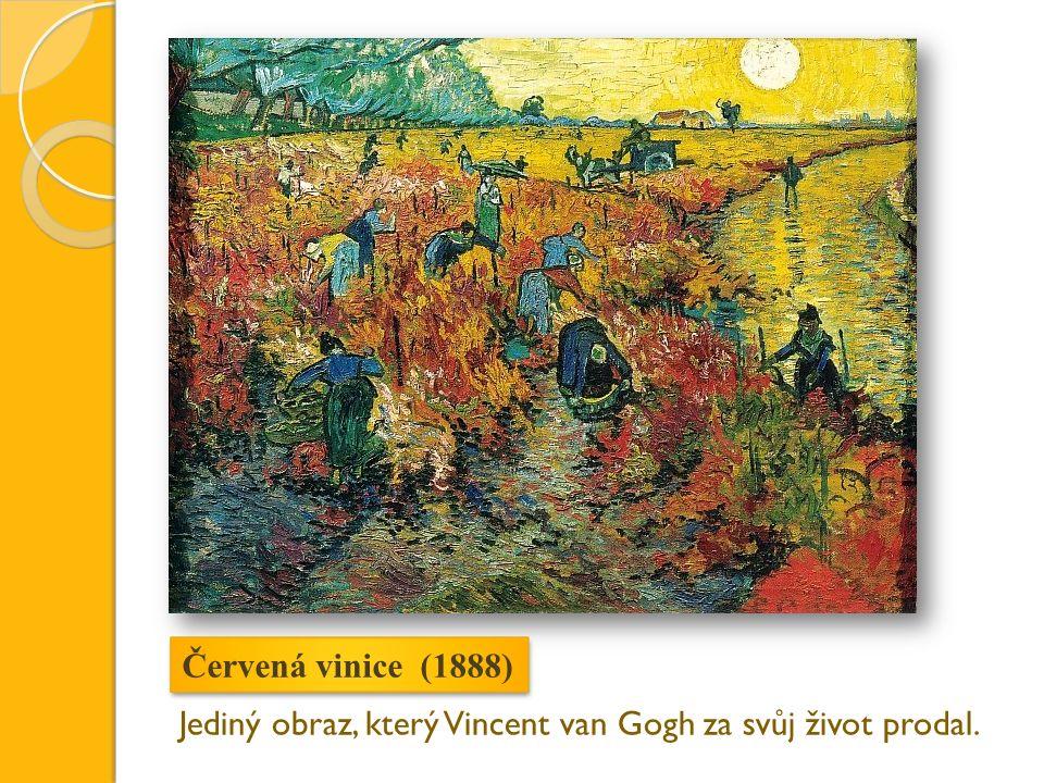 Červená vinice (1888) Jediný obraz, který Vincent van Gogh za svůj život prodal.