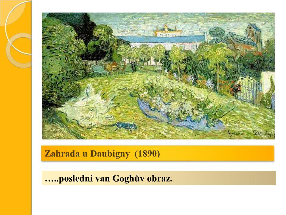 Zahrada u Daubigny (1890) …..poslední van Goghův obraz.