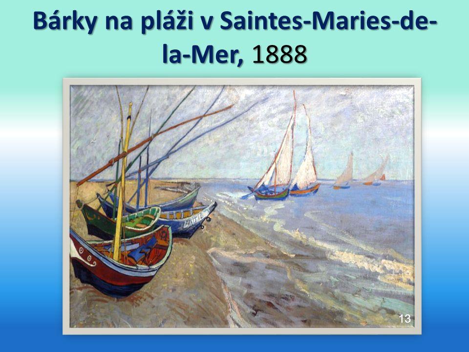 Bárky na pláži v Saintes-Maries-de- la-Mer, 1888 13