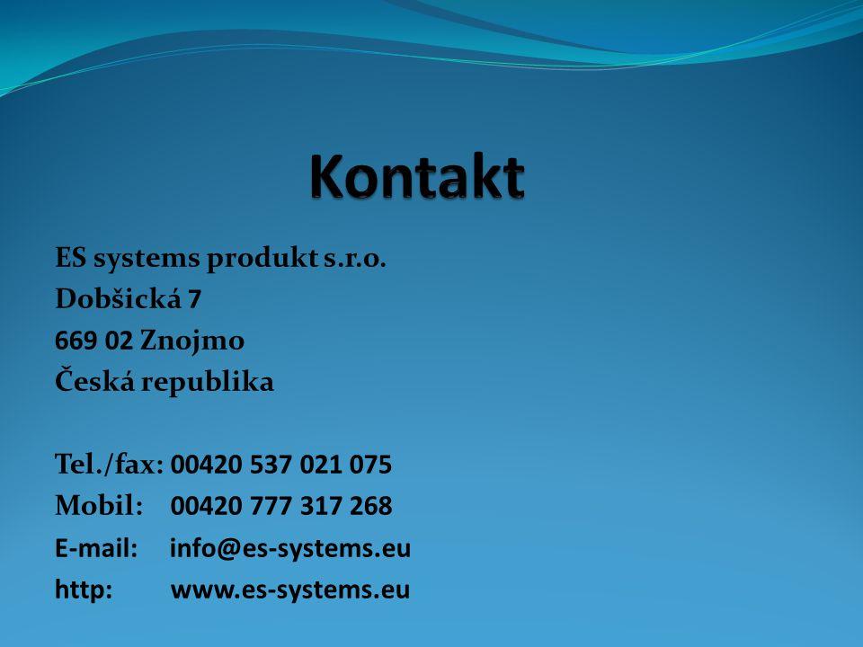 ES systems produkt s.r.o. Dobšická 7 669 02 Znojmo Česká republika Tel./fax: 00420 537 021 075 Mobil: 00420 777 317 268 E-mail: info@es-systems.eu htt
