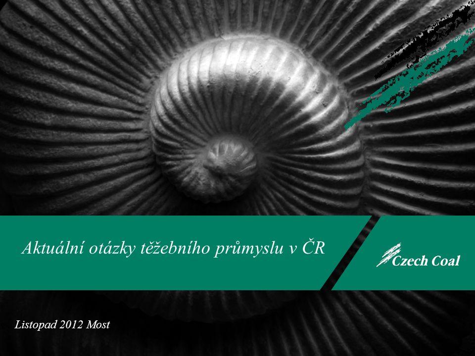 Aktuální otázky těžebního průmyslu v ČR Listopad 2012 Most
