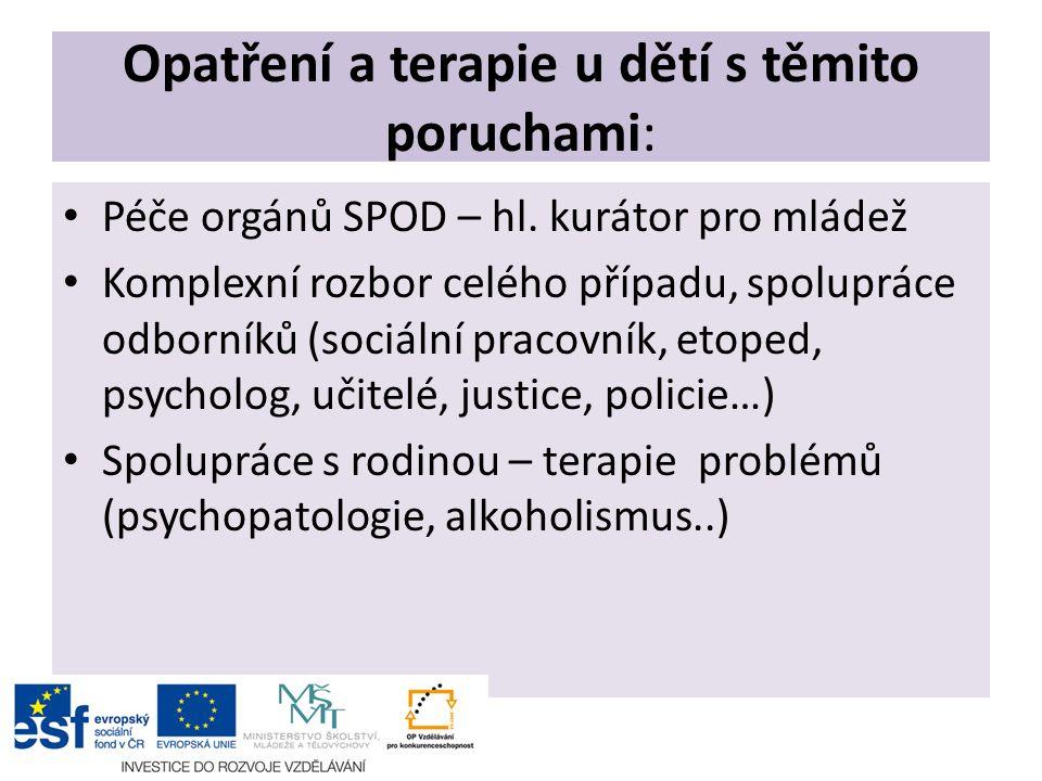 Opatření a terapie u dětí s těmito poruchami: Péče orgánů SPOD – hl.