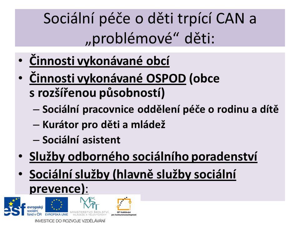 """Sociální péče o děti trpící CAN a """"problémové"""" děti: Činnosti vykonávané obcí Činnosti vykonávané OSPOD (obce s rozšířenou působností) – Sociální prac"""