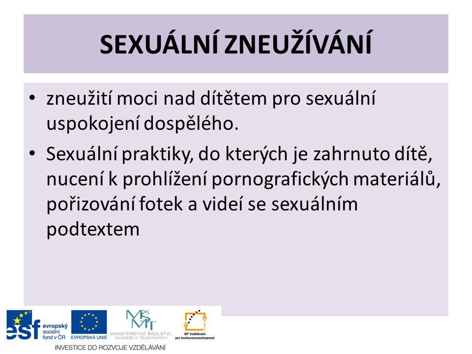 SEXUÁLNÍ ZNEUŽÍVÁNÍ zneužití moci nad dítětem pro sexuální uspokojení dospělého. Sexuální praktiky, do kterých je zahrnuto dítě, nucení k prohlížení p