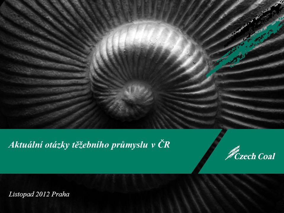 Aktuální otázky těžebního průmyslu v ČR Listopad 2012 Praha