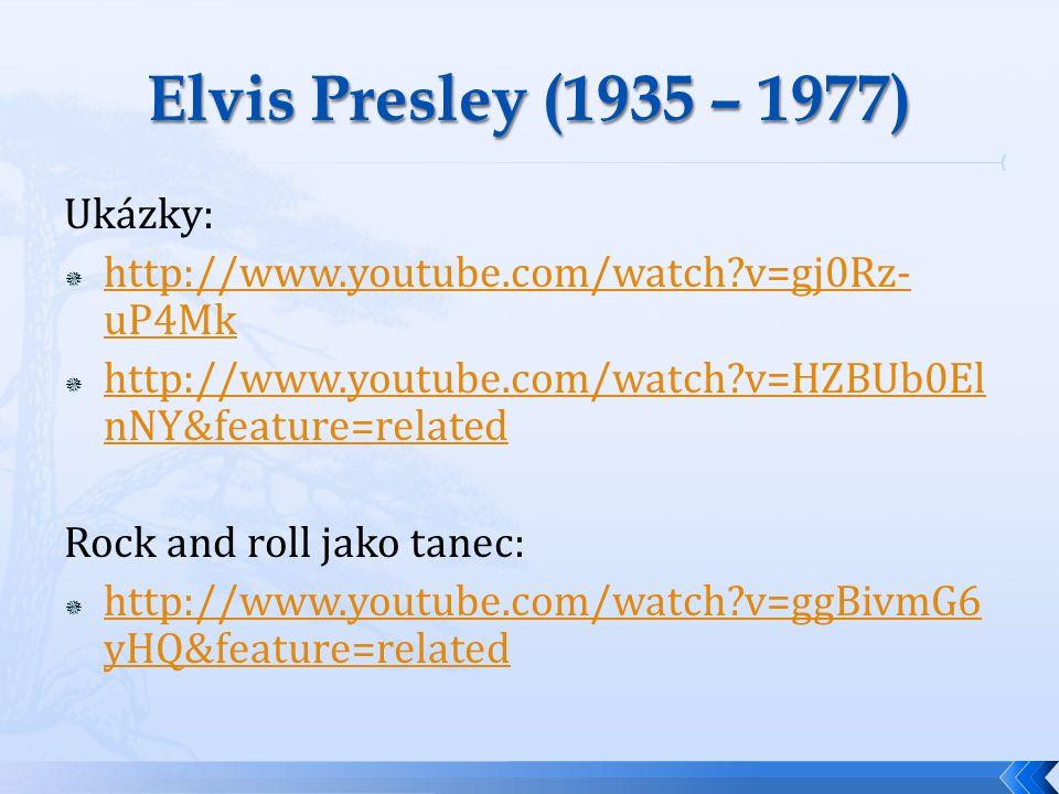  Zjistěte: a) Jak se Elvis Presley dostal na hudební scénu.