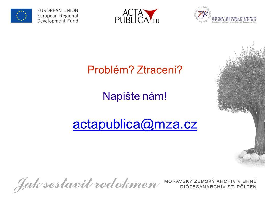 Problém Ztraceni Napište nám! actapublica@mza.cz