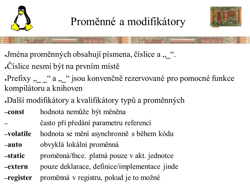 """Proměnné a modifikátory ● Jména proměnných obsahují písmena, číslice a """"_ ."""