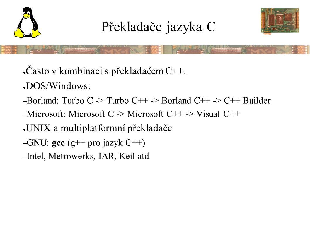 Překladače jazyka C ● Často v kombinaci s překladačem C++.