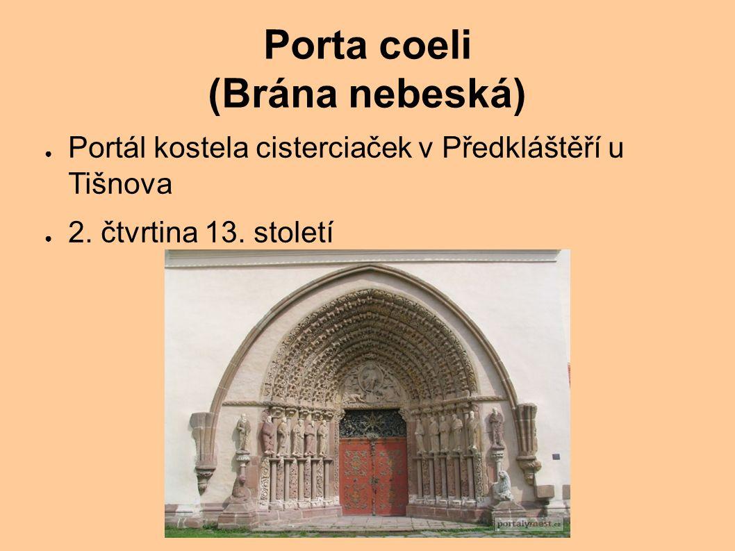 Porta coeli (Brána nebeská) ● Portál kostela cisterciaček v Předkláštěří u Tišnova ● 2. čtvrtina 13. století