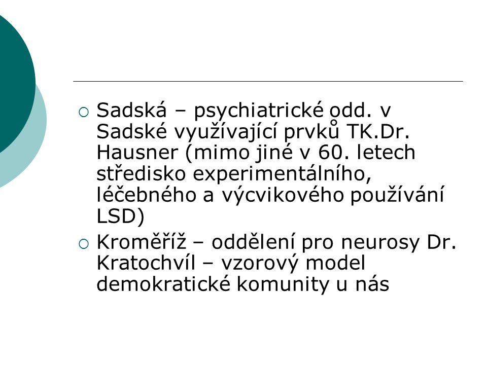  Sadská – psychiatrické odd.v Sadské využívající prvků TK.Dr.