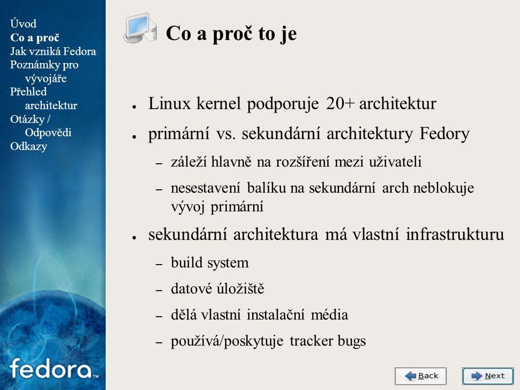 Agenda Fedora/MIPS ● http://fedoraproject.org/wiki/Architectures/MIPS ● cílová zařízení – zařízení používající CPU Loongson (netbook, nettop) ● #fedora-mips Úvod Co a proč Jak vzniká Fedora Poznámky pro vývojáře Přehled architektur Otázky / Odpovědi Odkazy