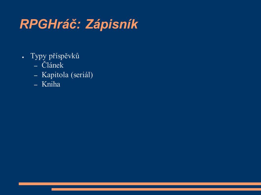 RPGHráč: Zápisník ● Typy příspěvků – Článek – Kapitola (seriál) – Kniha