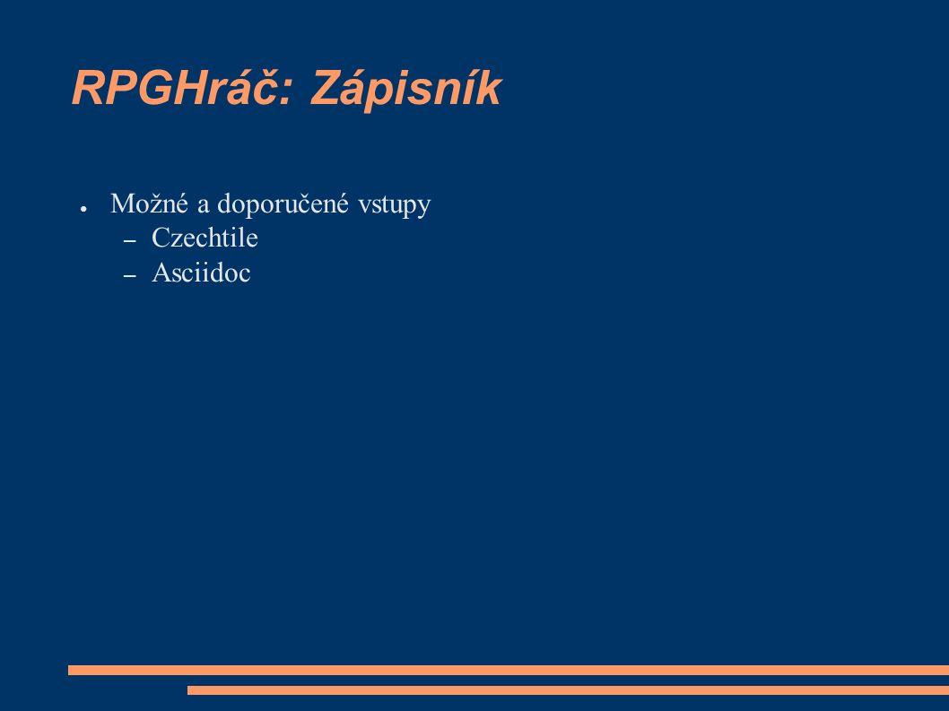 RPGHráč: Zápisník ● Možné a doporučené vstupy – Czechtile – Asciidoc