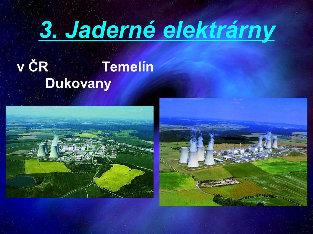 3. Jaderné elektrárny v ČRTemelín Dukovany