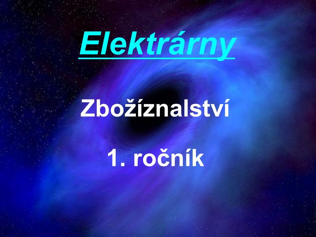 Elektrárny Zbožíznalství 1. ročník