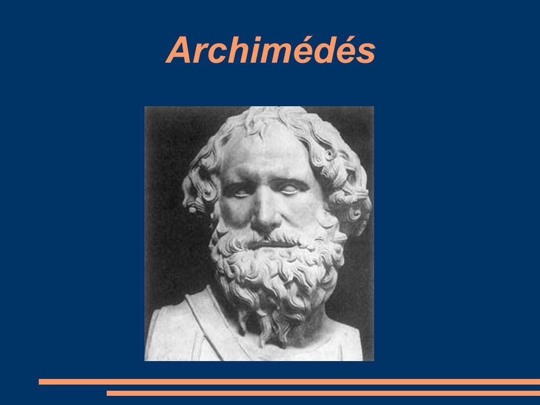 ● narozen: 287 př.n. l.; Syrakusy, Sicílie ● zemřel: 212 př.