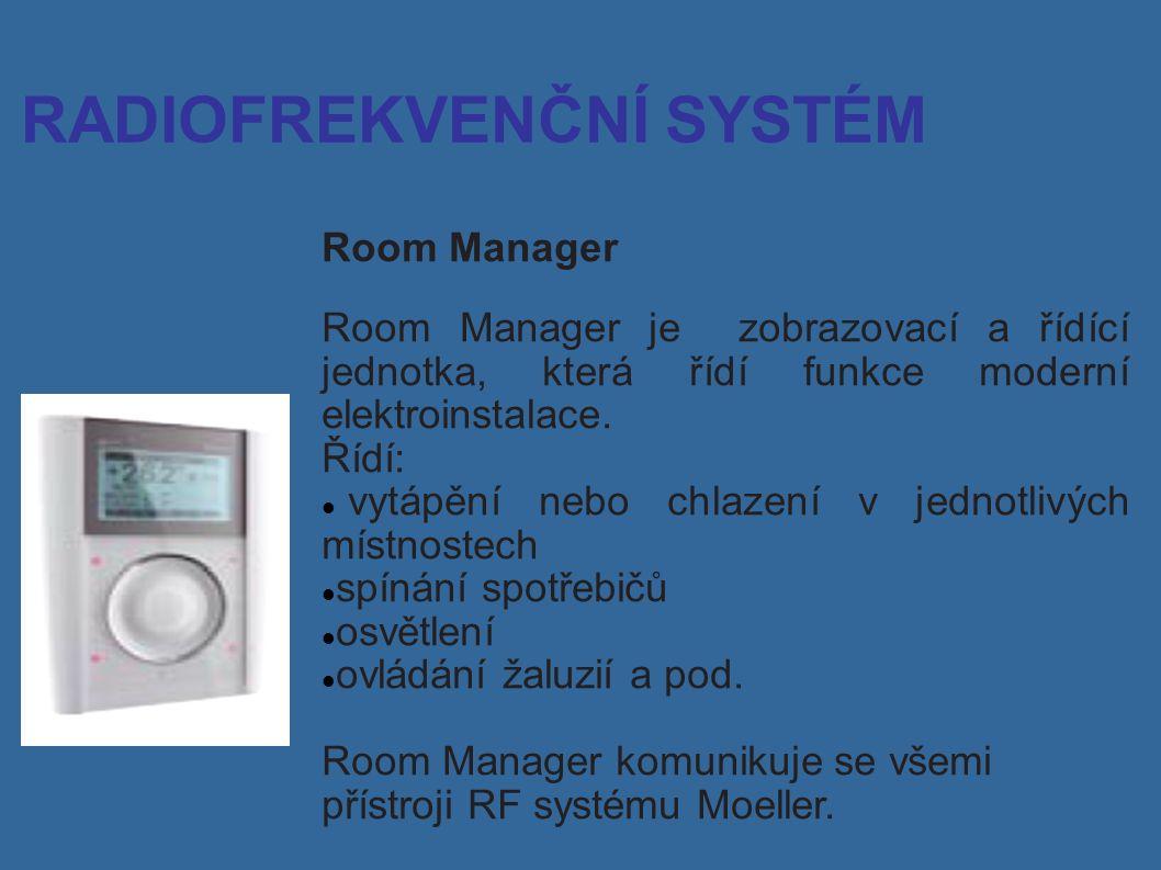 Room Manager Room Manager je zobrazovací a řídící jednotka, která řídí funkce moderní elektroinstalace.