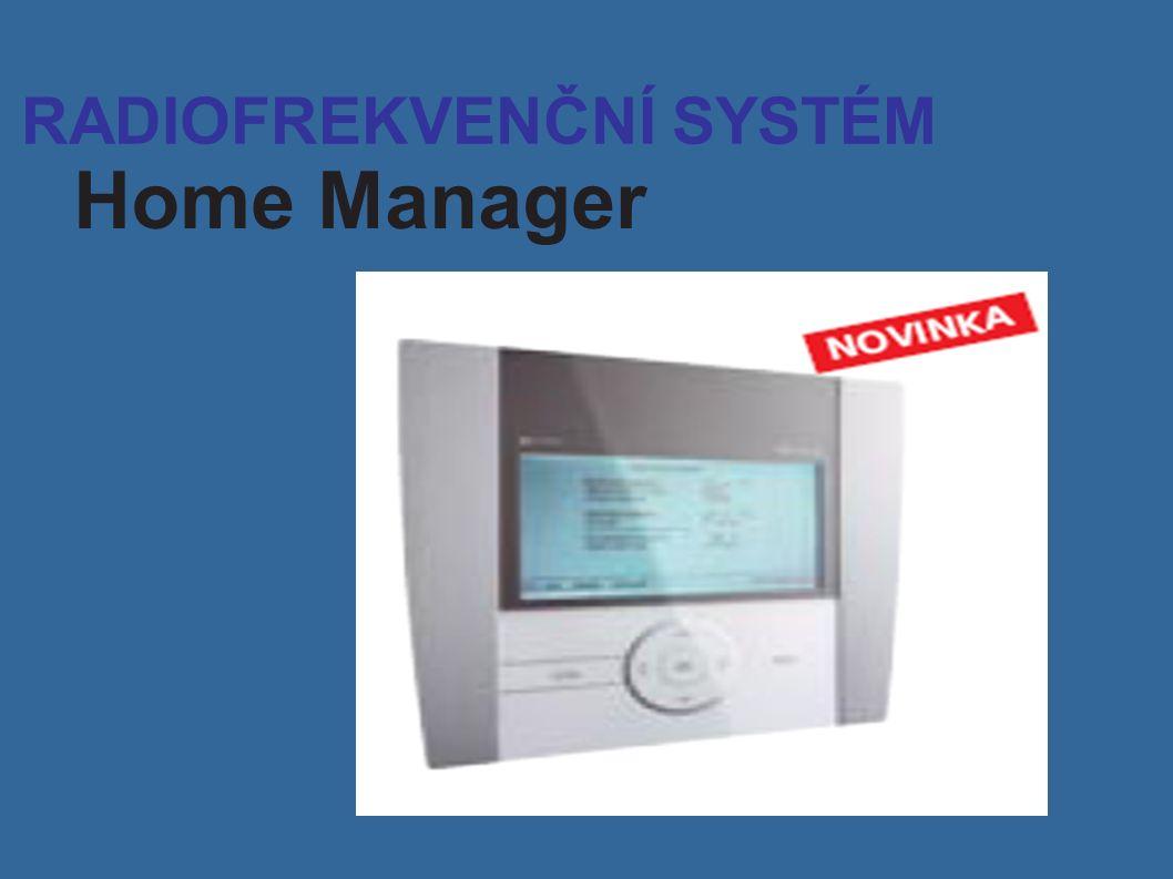 RADIOFREKVENČNÍ SYSTÉM Home Manager