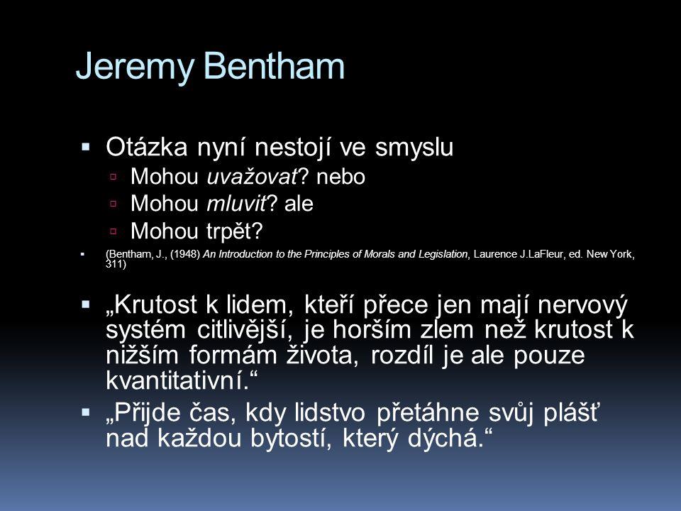 Jeremy Bentham  Otázka nyní nestojí ve smyslu  Mohou uvažovat.