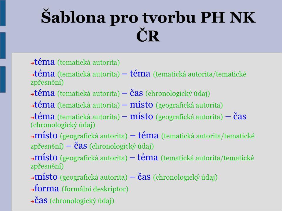 Šablona pro tvorbu PH NK ČR ➔ téma (tematická autorita) ➔ téma (tematická autorita) – téma (tematická autorita/tematické zpřesnění) ➔ téma (tematická