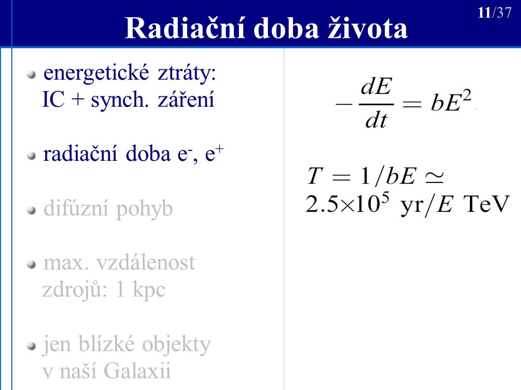 Radiační doba života 11/37 energetické ztráty: IC + synch.