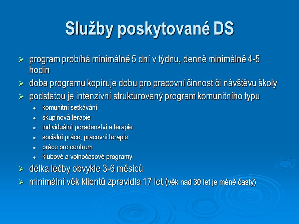 Služby poskytované DS  program probíhá minimálně 5 dní v týdnu, denně minimálně 4-5 hodin  doba programu kopíruje dobu pro pracovní činnost či návšt