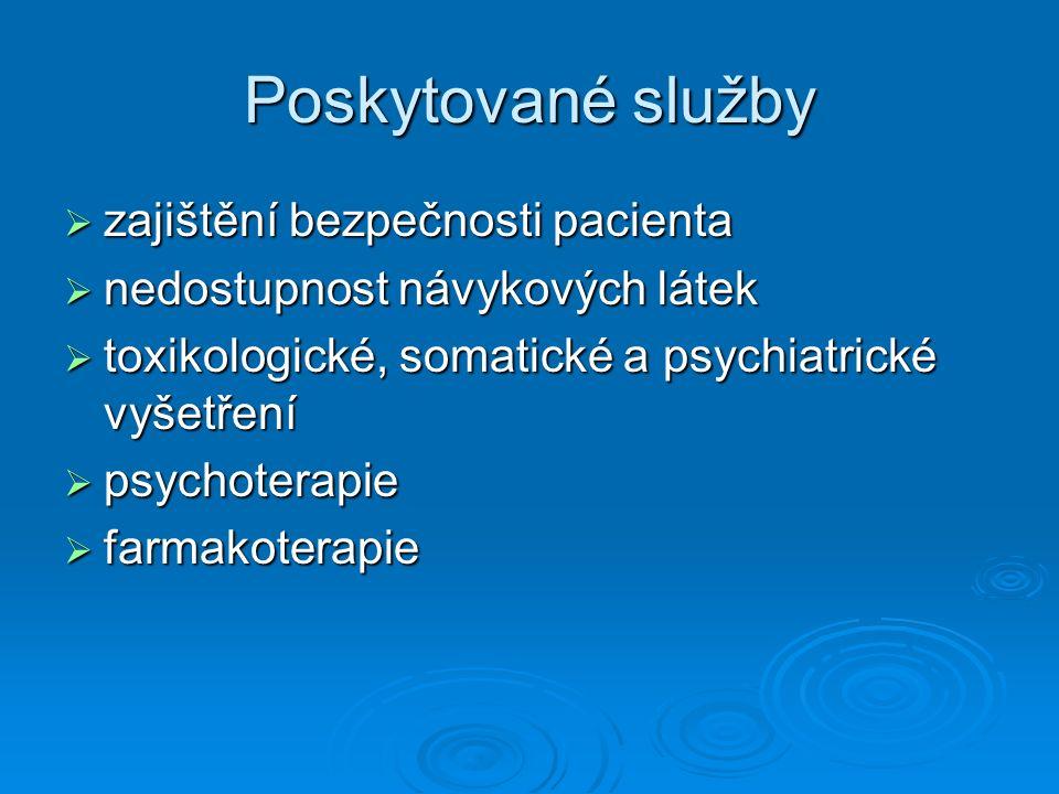 Poskytované služby  zajištění bezpečnosti pacienta  nedostupnost návykových látek  toxikologické, somatické a psychiatrické vyšetření  psychoterap