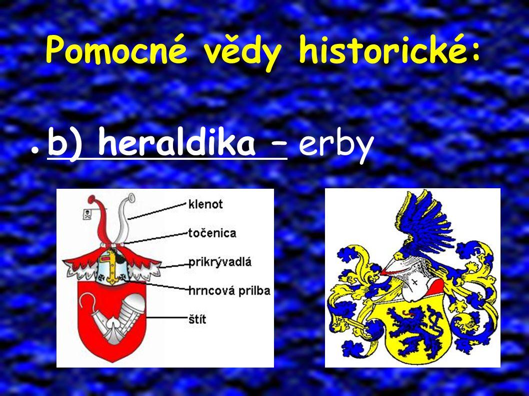 Pomocné vědy historické: ● b) heraldika – erby