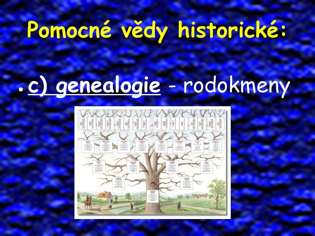 Pomocné vědy historické: ● c) genealogie - rodokmeny
