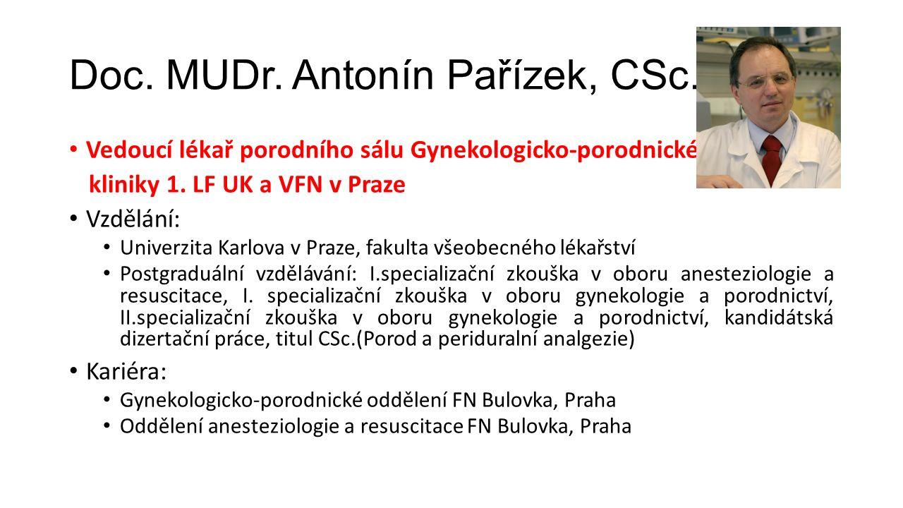 Doc. MUDr. Antonín Pařízek, CSc. Vedoucí lékař porodního sálu Gynekologicko-porodnické kliniky 1.