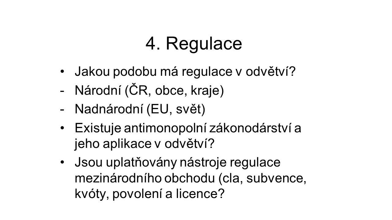 4. Regulace Jakou podobu má regulace v odvětví.