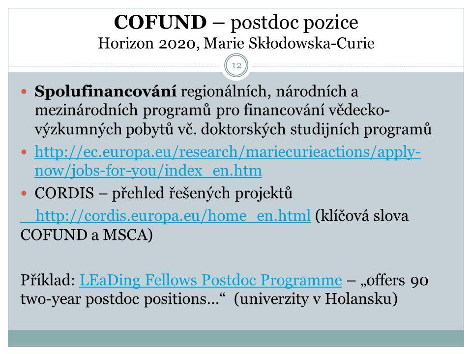COFUND – postdoc pozice Horizon 2020, Marie Skłodowska-Curie Spolufinancování regionálních, národních a mezinárodních programů pro financování vědecko- výzkumných pobytů vč.
