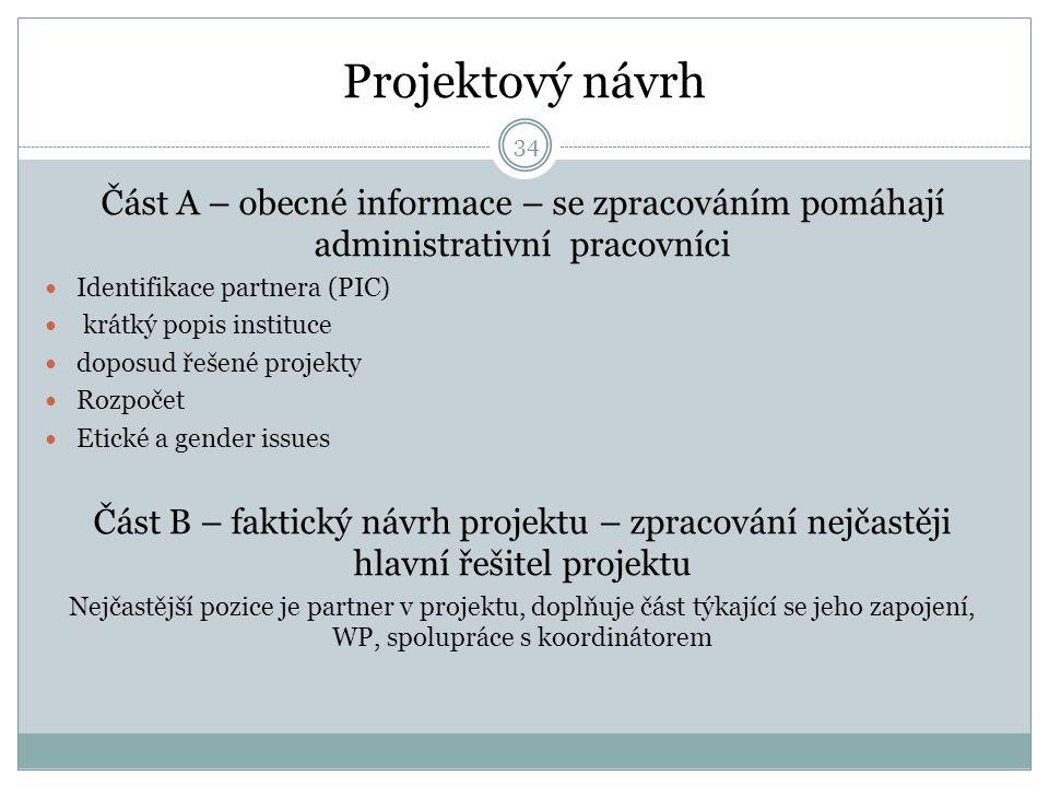 Projektový návrh Část A – obecné informace – se zpracováním pomáhají administrativní pracovníci Identifikace partnera (PIC) krátký popis instituce dop