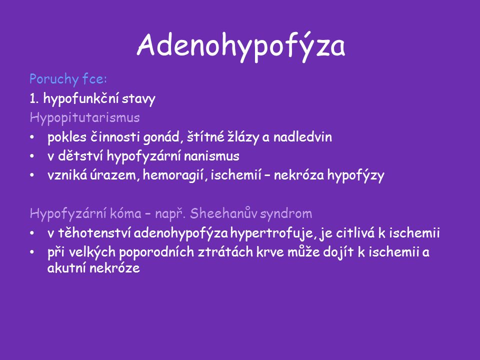 Adenohypofýza Poruchy fce: 1.