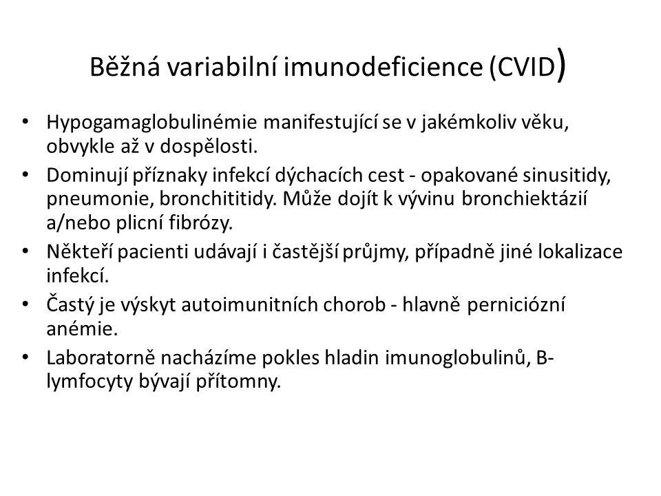 Běžná variabilní imunodeficience (CVID ) Hypogamaglobulinémie manifestující se v jakémkoliv věku, obvykle až v dospělosti.
