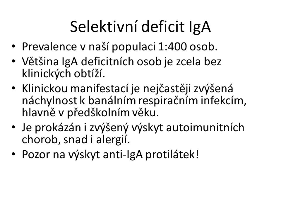 Selektivní deficit IgA Prevalence v naší populaci 1:400 osob.