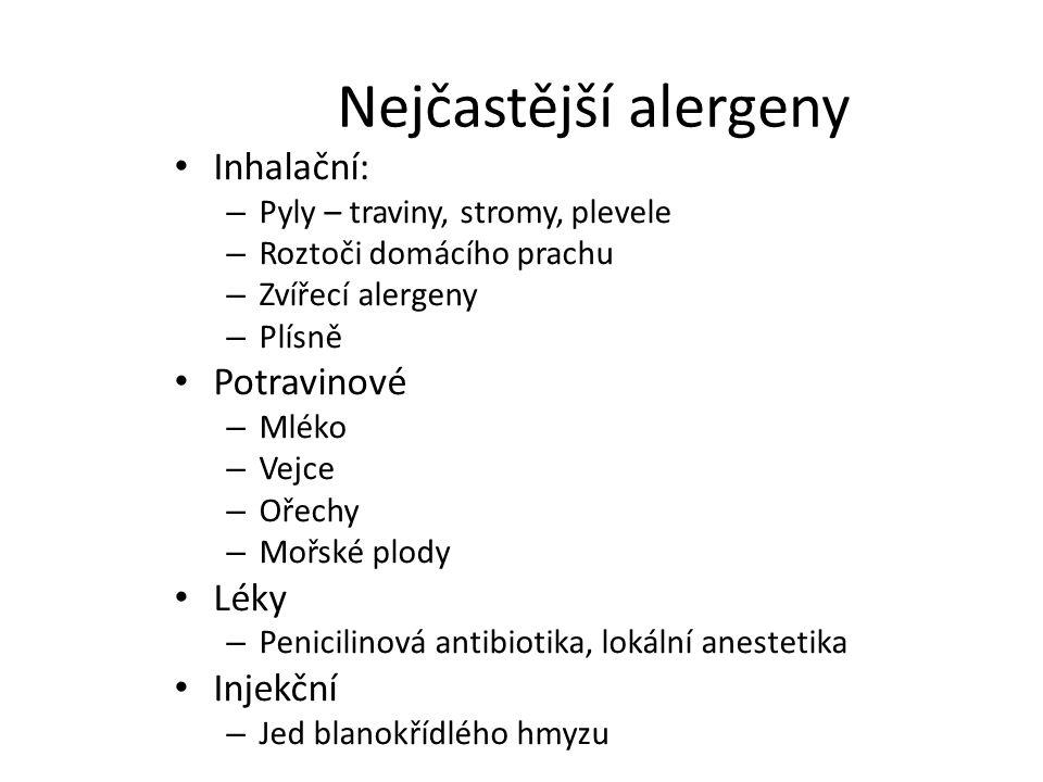 Nejčastější alergeny Inhalační: – Pyly – traviny, stromy, plevele – Roztoči domácího prachu – Zvířecí alergeny – Plísně Potravinové – Mléko – Vejce – Ořechy – Mořské plody Léky – Penicilinová antibiotika, lokální anestetika Injekční – Jed blanokřídlého hmyzu