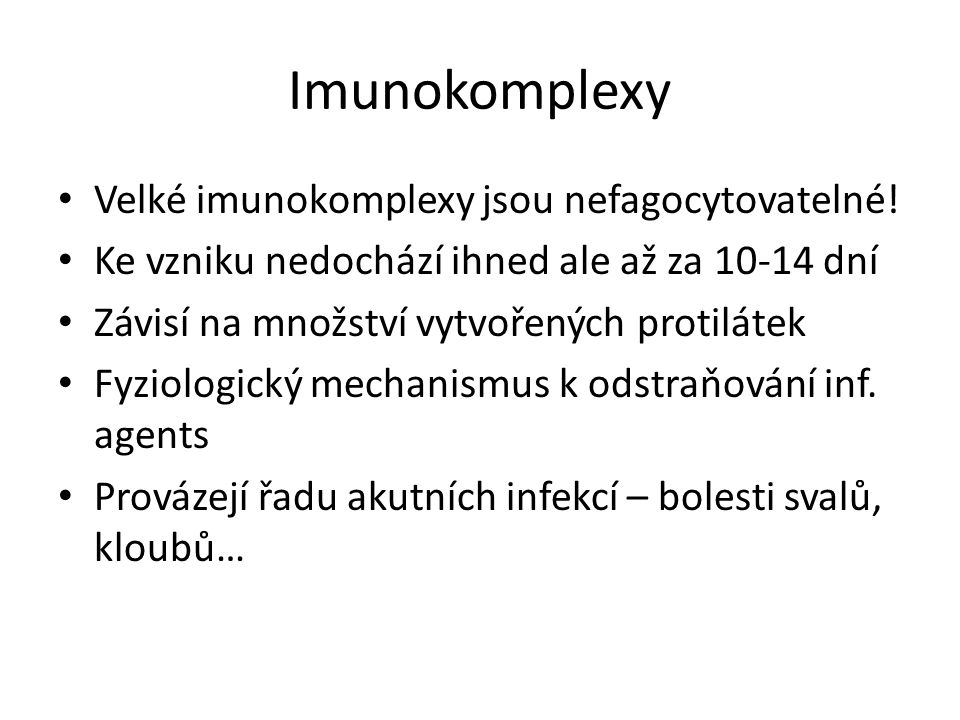 Imunokomplexy Velké imunokomplexy jsou nefagocytovatelné.