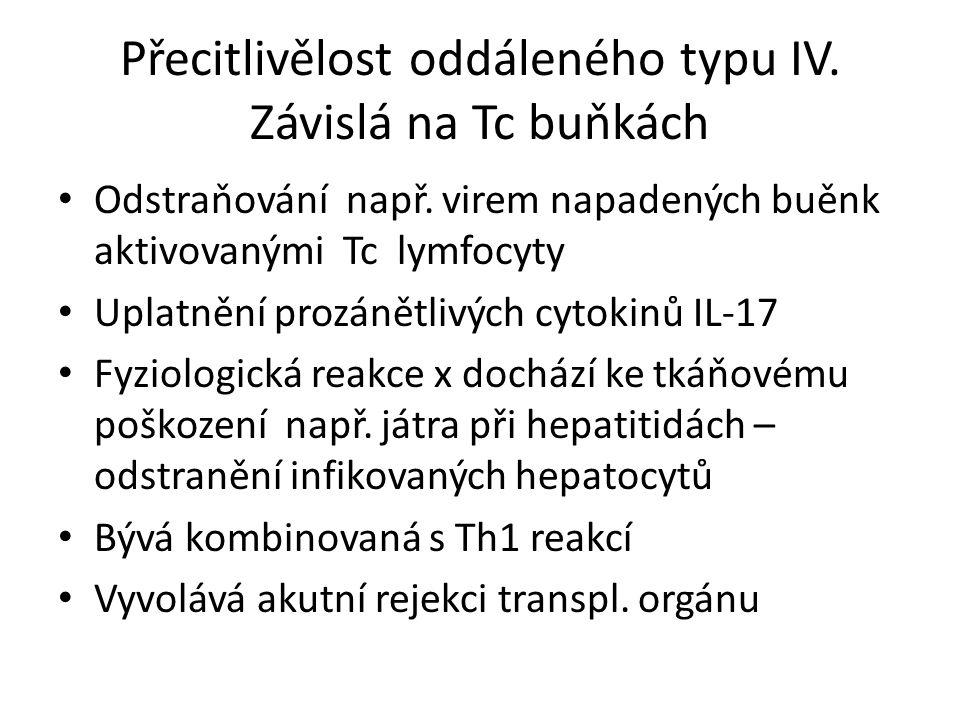 Přecitlivělost oddáleného typu IV. Závislá na Tc buňkách Odstraňování např.
