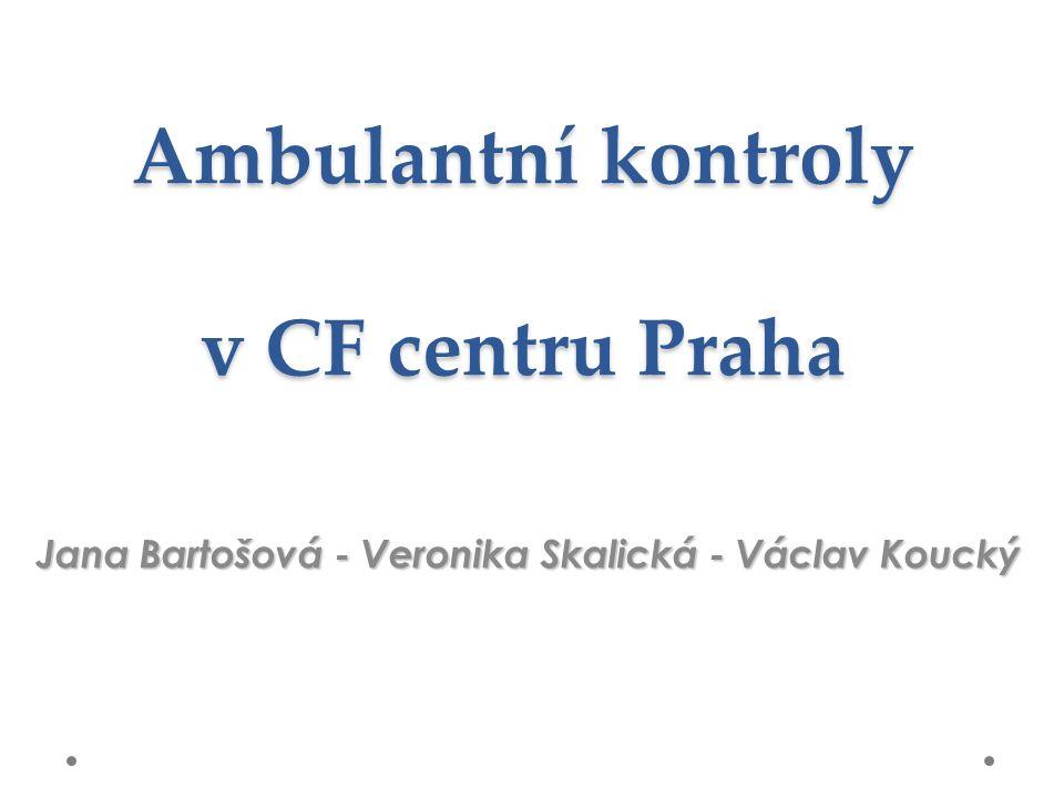 Ambulantní kontroly v CF centru Praha Jana Bartošová - Veronika Skalická - Václav Koucký